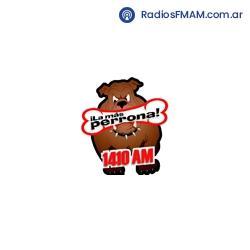 Radio: LA MAS PERRONA - AM 1410