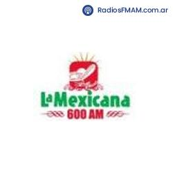 Radio: LA MEXICANA - AM 600